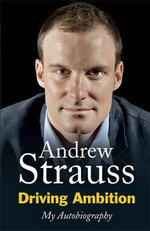 Driving Ambition - My Autobiography - Andrew Strauss