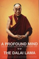 A Profound Mind : Cultivating Wisdom in Everyday Life - Dalai Lama XIV