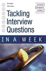 Tackling Tough Interview Questions in a Week : In a Week Ser. - Mo Shapiro