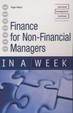 Finance for Non-financial Managers in a Week - Roger Mason
