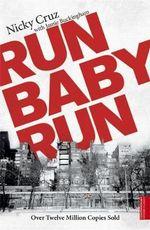 Run Baby Run : Hodder Christian Books - Nicky Cruz