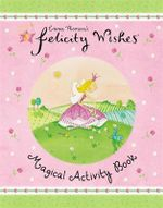 Felicity Wishes Magical Activity Book - Emma Thomson