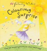 Colouring Surprise : Over 20 magical pictures to colour and keep! - Emma Thomson