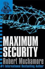 Maximum Security : CHERUB : Book 3 - Robert Muchamore