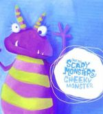 Cheeky Monster : (Not So) Scary Monsters - Jenny Arthur