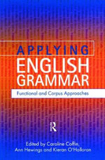 Applying English Grammar : Corpus and Functional Approaches - Ann Hewings