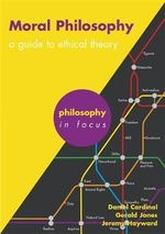 Moral Philosophy : A Guide to Ethical Theory - Gerald Jones