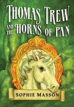 Thomas Trew and the Horns of Pan : My Australian Story - Sophie Masson