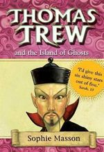 Thomas Trew and the Island of Ghosts - Sophie Masson
