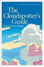 The Cloudspotter's Guide : Ocean Waves, Stadium Waves, and All the Rest of Li... - Gavin Pretor-Pinney