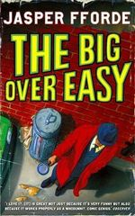 Big over Easy: Nursery Crime 1 : A Last Dragonslayer Novel - Jasper Fforde