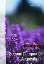 Understanding Second Language Acquisition - Lourdes Ortega