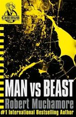 Man vs Beast : CHERUB : Book 6 - Robert Muchamore