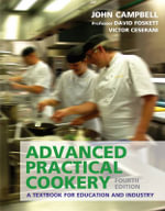 Advanced Practical Cookery : A Textbook for Education and Industry - Victor Ceserani