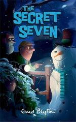 The Secret Seven : The Secret Seven : Book 1 - Enid Blyton