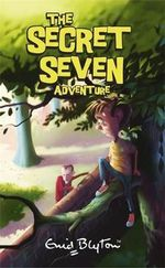 The Secret Seven Adventure : The Secret Seven : Book 2 - Enid Blyton