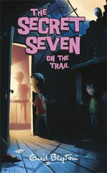 The Secret Seven on the Trail : The Secret Seven : Book 4 - Enid Blyton