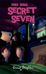 Good Work Secret Seven : The Secret Seven : Book 6 - Enid Blyton