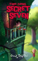 Three Cheers Secret Seven : The Secret Seven : Book 8 - Enid Blyton