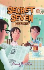 Secret Seven Mystery : The Secret Seven : Book 9  - Enid Blyton