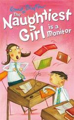 Naughtiest Girl is a Monitor : The Naughtiest Girl : Book 3 - Enid Blyton