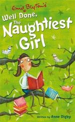 Well Done The Naughtiest Girl : The Naughtiest Girl : Book 8 - Enid Blyton