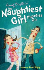 Naughtiest Girl Marches on : The Naughtiest Girl : Book 10 - Enid Blyton