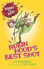 Robin Hood's Best Shot : Books for Boys Series : Book 1 - Ian Whybrow