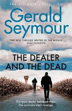 The Dealer and the Dead - Gerald Seymour
