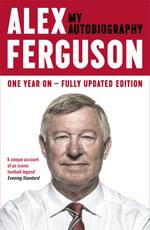 Alex Ferguson : My Autobiography - Alex Ferguson