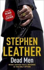Dead Men : The 5th Spider Shepherd Thriller - Stephen Leather