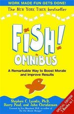 Fish! Omnibus : The Real Cause of Workplace Stress - Steve Lundin