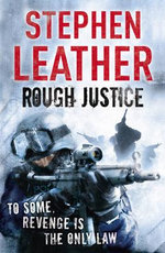Rough Justice - Stephen Leather