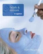 Facials and Skin Care in Essence : Hodder Arnold Publication - Helen McGuinness