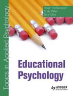 Educational Psychology : Topics in Applied Psychology - Norah Frederickson