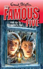 Five Go To Smuggler's Top : The Famous Five : Book 4 - Enid Blyton