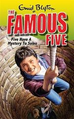 Five Have A Mystery to Solve : The Famous Five Book 20 - Enid Blyton
