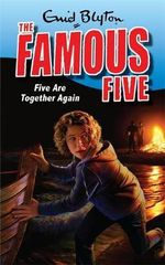 Five Are Together Again : The Famous Five : Book 21 - Enid Blyton