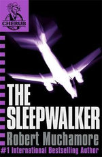 The Sleepwalker : CHERUB : Book 9 - Robert Muchamore