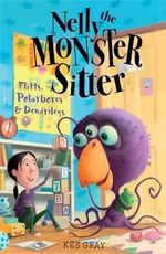 Polarbores, Digdiggs & Dendrilegs : Nelly the Monster Sitter Series - Kes Gray
