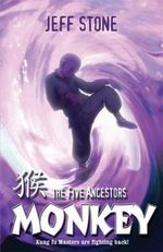 The Five Ancestors : Monkey : Kung Fu Masters Are Fighting Back! Book #2 - Jeff Stone