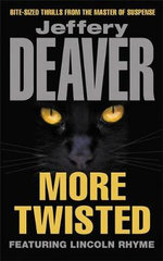 More Twisted : Collected Stories - Jeffery Deaver