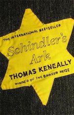 Schindler's Ark :  A Man Booker Prize Winning Title - Thomas Keneally