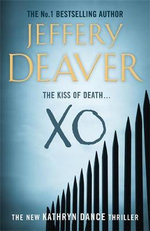 XO : The new Kathryn Dance Thriller - The Kiss of Death... - Jeffery Deaver