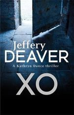 XO : A Kathryn Dance Thriller - Jeffery Deaver