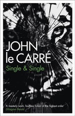 Single and Single :  A Novel - John le Carre