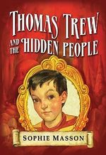 Thomas Trew and the Hidden People - Sophie Masson