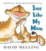 Just Like My Mum - David Melling