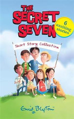 Secret Seven Short Story Collection  : The Secret Seven : Book 15 - Enid Blyton