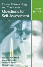 Clinical Pharmacology and Therapeutics : Questions for Self Assessment - Timothy G. K. Mant